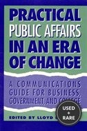 Public Affairs in an Era of Change: a Communications Guide for Business, Government, and College