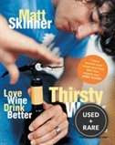 Thirsty Work: Love Wine Drink Better