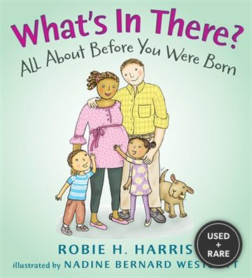 What's in There? : All About Before You Were Born (Let's Talk About You and Me)