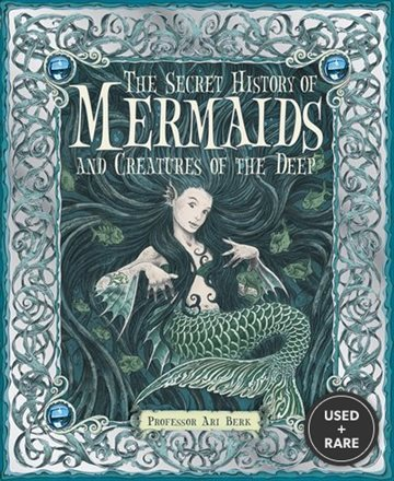 The Secret History of Mermaids and Creatures of the Deep