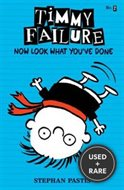 Timmy Failure: Now Look What You