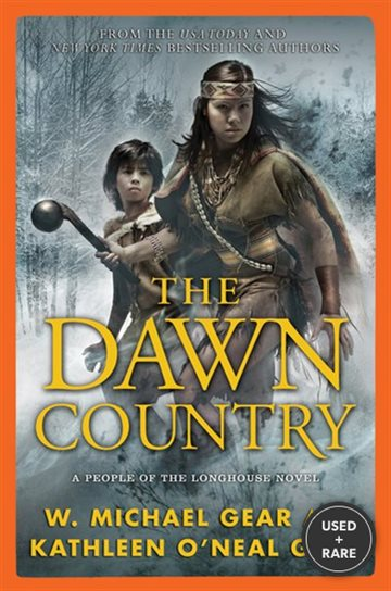 The Dawn Country: a People of the Longhouse Novel (North America's Forgotten Past)