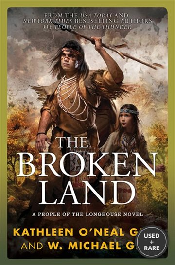 The Broken Land: a People of the Longhouse Novel (North America's Forgotten Past)