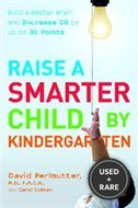 Raise a Smarter Child By Kindergarten: Build a Better Brain and Increase Iq Up to 30 Points