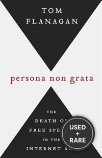 Persona Non Grata: The Death of Free Speech in the Internet Age