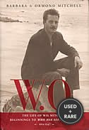 W.O. : the Life of W.O. Mitchell: Beginnings to Who Has Seen the Wind, 1914-1947