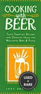 Cooking With Beer Taste-Tempting Recipes and Creative Ideas for Matching Beer & Food