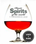 Classic Spirits of the World: a Comprehensive Guide