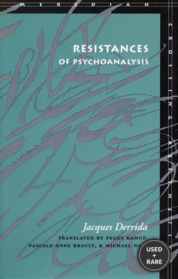 Resistances of Psychoanalysis (Meridian: Crossing Aesthetics)