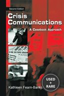 Crisis Communications: a Casebook Approach, 2nd