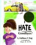 I Hate Goodbyes (Tales for Loving Children)