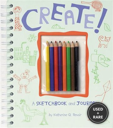 Create! : a Sketchbook and Journal