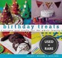 Birthday Treats: Recipes and Crafts for the Whole Family (Treats: Just Great Recipes)