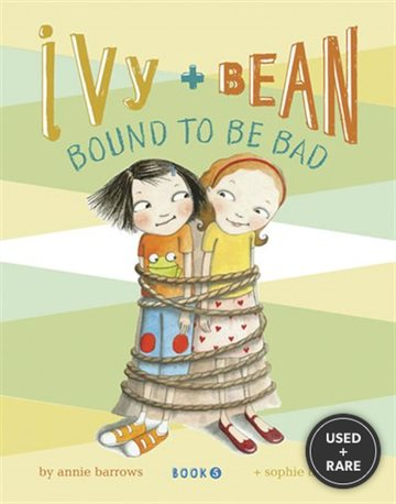 Ivy & Bean: Bound to Be Bad (Ivy & Bean, Book 5)