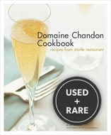 The Domaine Chandon Cookbook: Recipes from Etoile Restaurant
