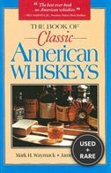 The Book of Classic American Whiskeys