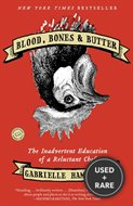Blood Bones and Butter-the Inadvertent Education of a Reluctant Chef