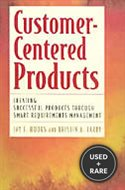 Customer Centered Products: Creating Successful Products Through Smart Requirements Management