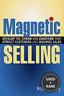 Magnetic Selling: Develop the Charm and Charisma That Attract Customers and Maximize Sales