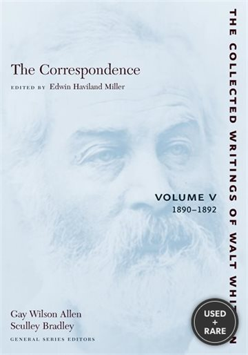 The Correspondence: Volume V: 1890-1892 (the Collected Writings of Walt Whitman)