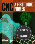 Cnc: a First Look Primer, William Luggen