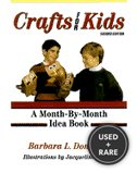 Crafts for Kids: a Month-By-Month Idea Book