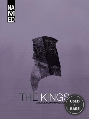 The Kings: A Workbook for Individuals and Small Groups