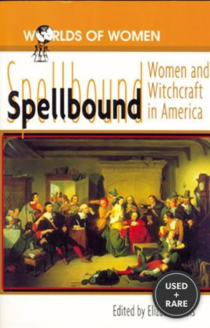 Spellbound: Women and Witchcraft in America