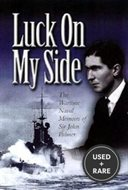 Luck on My Side: the Diaries and Reflections of a Young Wartime Sailor 1939-45