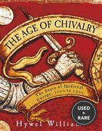 The Age of Chivalry: the Story of Medieval Europe, 950 to 1450