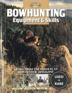 Bowhunting Equipment & Skills (the Complete Hunter)