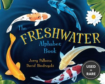 The Freshwater Alphabet Book (Jerry Pallotta's Alphabet Books)