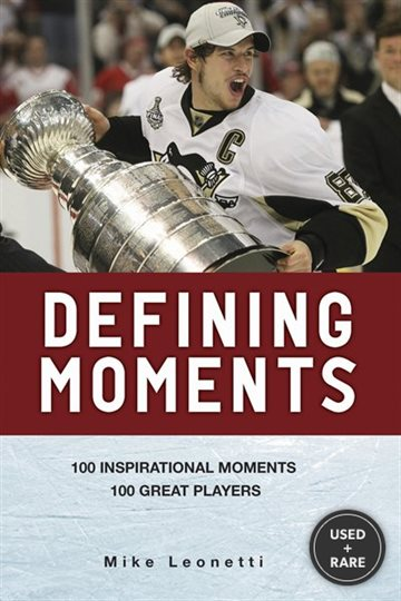 Defining Moments: 100 Inspirational Moments About 100 Great Players