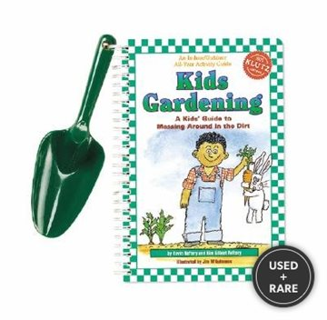 Kidsgardening: a Kids' Guide to Messing Around in the Dirt