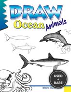 Draw Ocean Animals (a Step By Step Guide) (Learn to Draw (Peel))