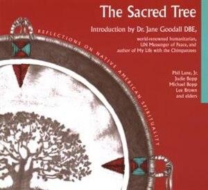 Sacred Tree: Reflections on Native American Spirituality