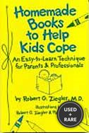Homeade Books to Help Kids Cope: Easy-to-Learn Technique for Parents & Professionals