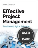 Effective Project Management: Traditional, Agile, Extreme, 7th Edition Format: Paperback/Website Associated W/Book