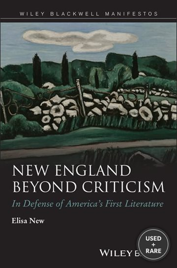New England Beyond Criticism: In Defense of America's First Literature