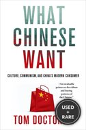 What Chinese Want: Culture, Communism, and China