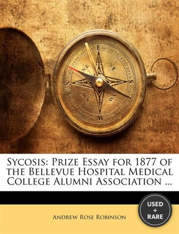 Sycosis: Prize Essay for 1877 of the Bellevue Hospital Medical College Alumni Association...
