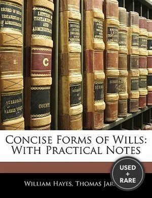 Concise Forms of Wills: With Practical Notes