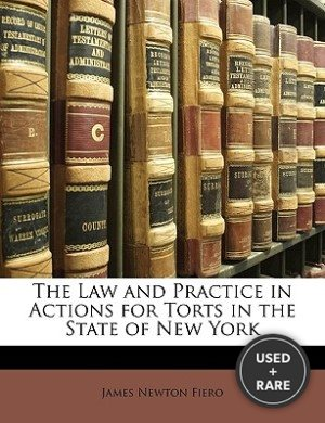The Law and Practice in Actions for Torts in the State of New York