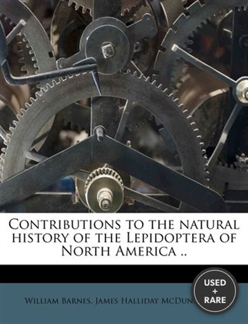 Contributions to the Natural History of the Lepidoptera of North America..