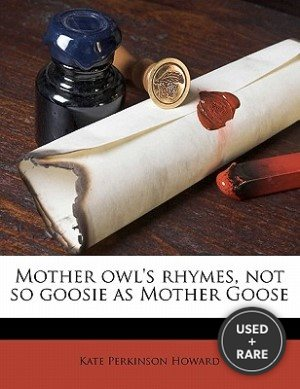 Mother Owl's Rhymes, Not So Goosie as Mother Goose