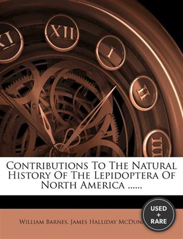 Contributions to the Natural History of the Lepidoptera of North America......