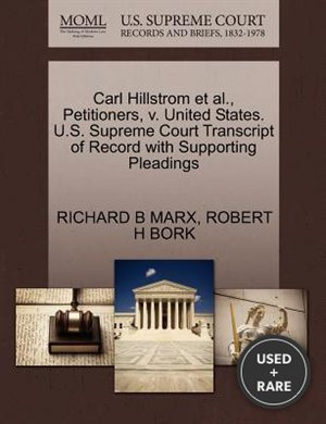 Carl Hillstrom et al., Petitioners, V. United States. U.S. Supreme Court Transcript of Record with Supporting Pleadings
