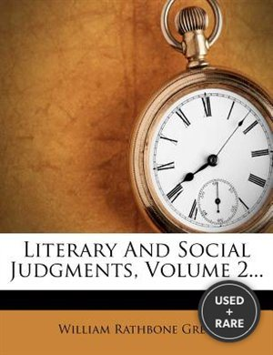 Literary and Social Judgments, Volume 2...