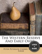 The Western Reserve and Early Ohio...