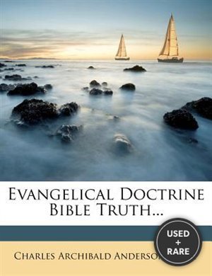 Evangelical Doctrine Bible Truth...